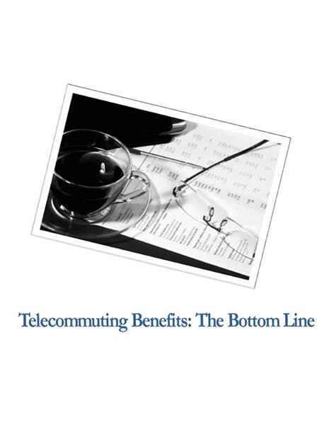 Telecommuting Benefits: The Bottom Line