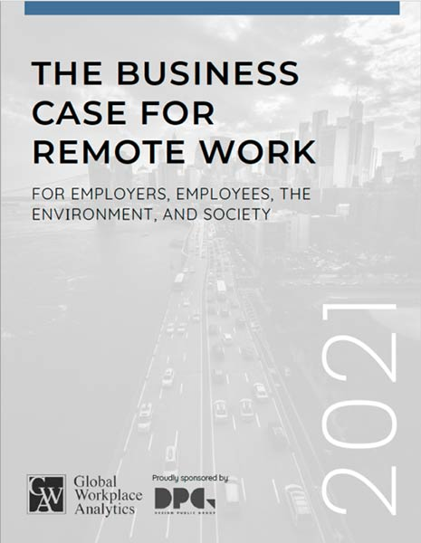 The Business Case for Remote Work — For Employers, Employees, the Environment, and Society (2021)