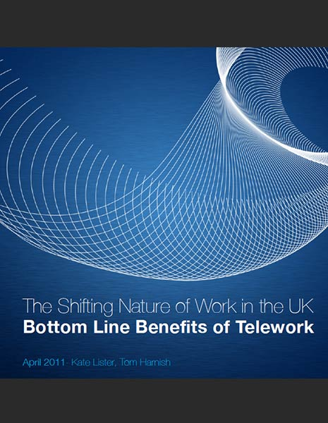 The Shifting nature of Work in the UK - Bottom Line Benefits of Telework